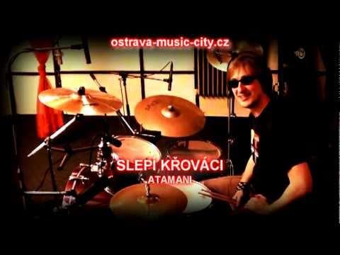 Slepí Křováci - SLEPÍ KŘOVÁCI - ATAMANI (OSTRAVA MUSIC CITY 2011)