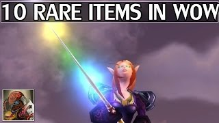 10 Very Rare Items in WoW(Including Unobtainables)
