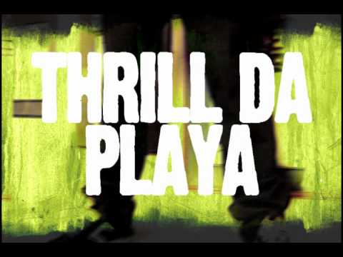 "Thrill Da Playa ""God Be 4 Me "" User Friendly"
