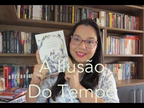 A ilusão do tempo de  Andri SnaerMagnason | Editora Morro Branco | Leitura Mania