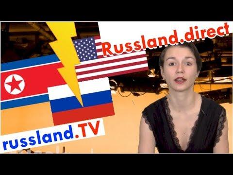 Nordkorea und Russland: Vermitteln statt Atomknopf! [Video]