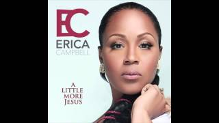 Erica Campbell - A Little More Jesus