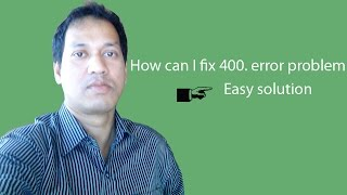 How can I fix 400  error problem