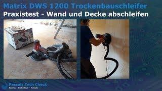 Matrix DWS 1200 Trockenbauschleifer || Praxistest || Wand und Decke abschleifen (Deckenschleifer)