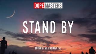 LORYN Feat. Rudimental   Stand By (Audio) [#CWC19]