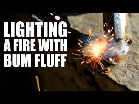 Lighting a Fire with Bum Fluff
