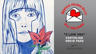 "Bill Callahan & Bonnie Prince Billy – ""I Love You"" (feat. David Pajo)"
