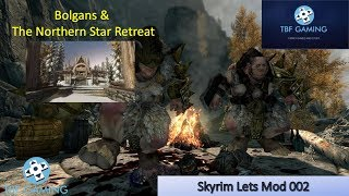 Skyrim Lets Mod 002 Northern Star Retreat and Bolgans!