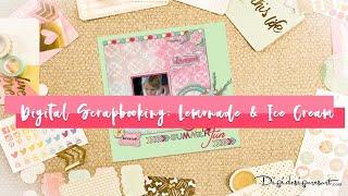 Create The Lemonade And Ice Cream Digital Scrapbooking Layout