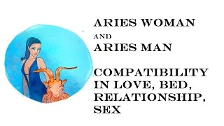 Aries Woman And Aries Man Compatibility In Love, Bed, Relationship, Sexually, Marriage. Horoscope