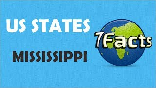 7 Facts about Mississippi