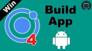 Ionic 4 Build App – Android – (Windows Tutorial)