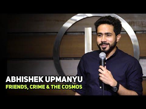 ABHISHEK UPMANYU  Friends, Crime, & The Cosmos   Stand-Up Comedy by Abhishek Upmanyu
