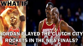 WHAT IF MICHAEL JORDAN PLAYED THE CLUTCH CITY ROCKETS IN THE NBA FINALS