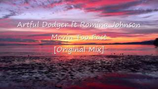 Artful Dodger ft Romina Johnson - Movin Too Fast [Original Mix]