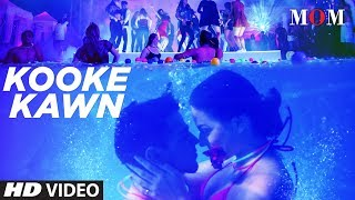 Kooke Kawn Song Lyrics | Mom | Sridevi | Akshaye Khanna
