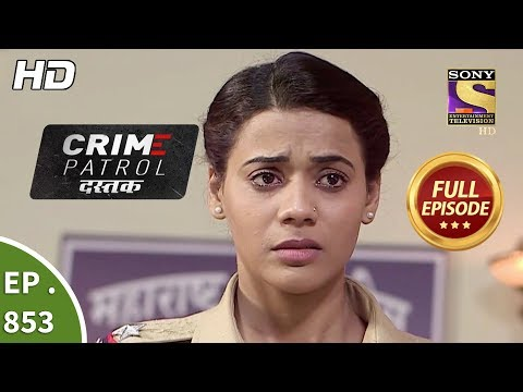 Crime Patrol Dastak - Ep 853 - Full Episode - 30th August, 2018