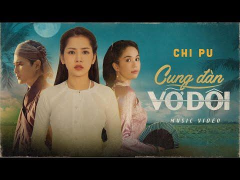 Chi Pu | CUNG ĐÀN VỠ ĐÔI (Tân Cổ - Giao Duyên Chuyện) - Official MV