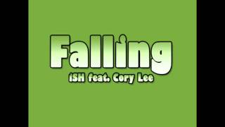 Falling By ISH Feat. Cory Lee