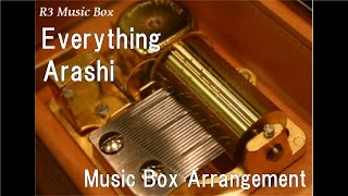 Everything/Arashi [Music Box]