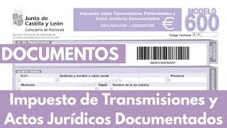 📝 Modelo 600 Impuesto de Transmisiones y Actos Jurídicos Documentados JCYL tef/ whatsapp 693023926