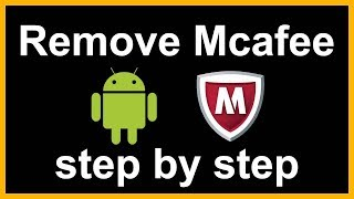 how to remove mcafee agent from android phone