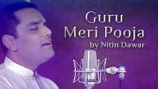 Guru Meri Pooja | Tribute To Sri Sri Ravi Shankar | Nitin Dawar | Art Of Living Guru Bhajan