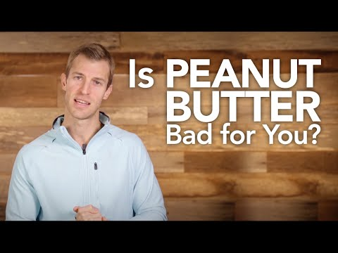 Is Peanut Butter Bad for You?