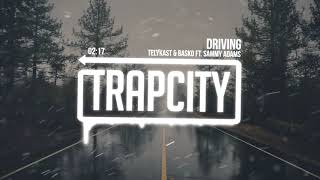 TELYKast & Basko   Driving (ft. Sammy Adams)