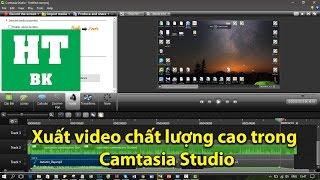 Cách xuất video chất lượng cao trong Camtasia Studio 8.6