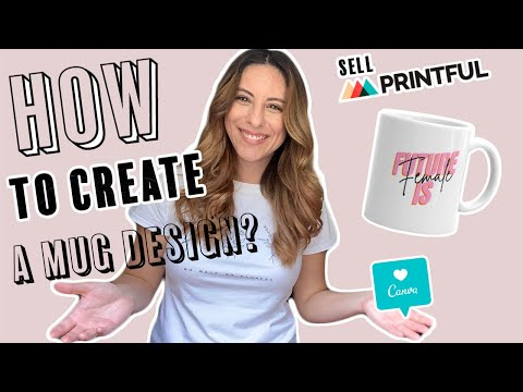 HOW TO CREATE A MUG ON PRINTFUL TO SELL ON ETSY [TUTORIAL]