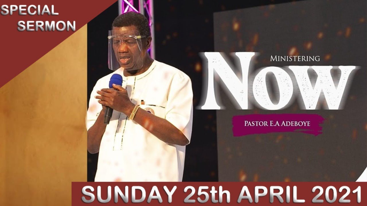 RCCG Sunday 25th April 2021 Live Service with Pastor E. A. Adeboye