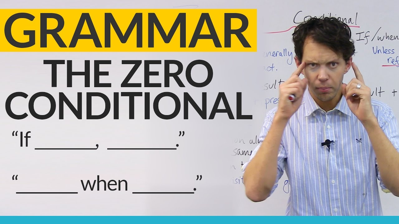 learn english grammar  zero conditional  u00b7 engvid