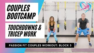 Passion Fit Couples Bootcamp Workout - Block 3: Touchdowns And Tricep Work With Weights