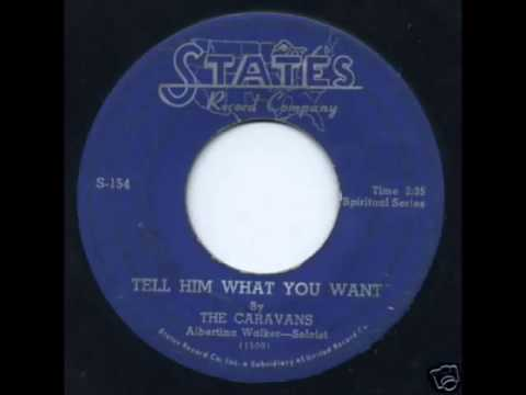 The Caravans -  Tell Him What You Want