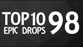 Top 10 Epic Drops #98