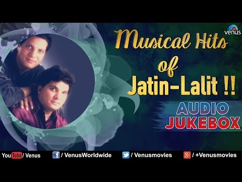 Musical Hits Of Jatin Lalit Blockbuster Bollywood Songs Audio Jukebox