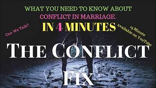 What You Need To Know About Conflict in Marriage in 4 Minutes