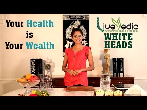 Video DIY: Get Rid of Whiteheads with Natural Home Remedies | LIVE VEDIC
