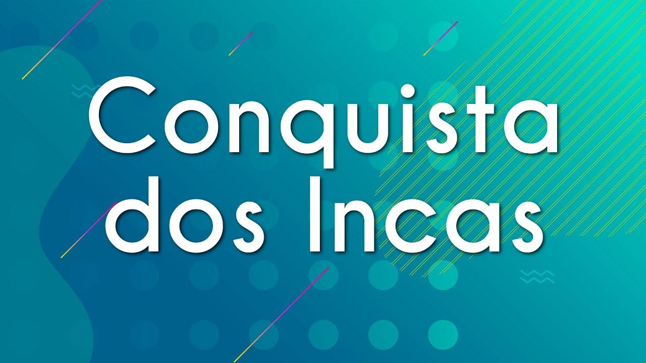 Conquista dos Incas