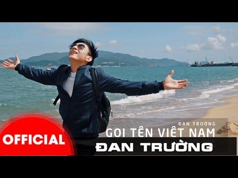 Đan Trường - MV Gọi Tên Việt Nam