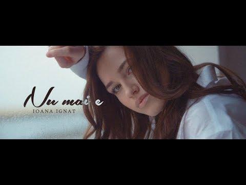 Ioana Ignat – Nu mai e Video