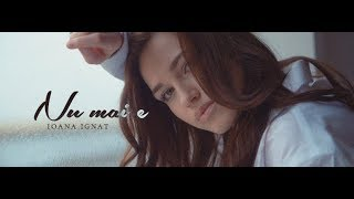 Ioana Ignat    Nu Mai E (Official Video)