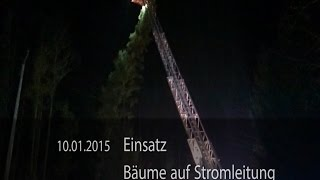 preview picture of video 'Einsatz am 10.01.2015 - Bäume auf Stromleitung'