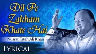 Dil Pe Zakham Khate Hai by Nusrat Fateh Ali Khan   - YouTube