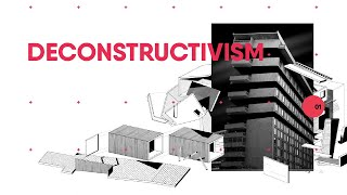 Anti-Architecture & Deconstructivism