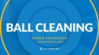 Ball Cleaning - Know From a Pro with Diana Zavjalova - World Bowling