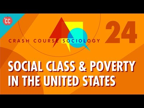Social Class & Poverty in the US: Crash Course Sociology #24