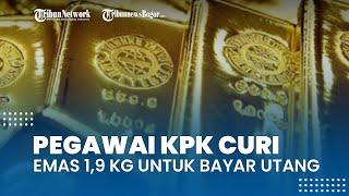 Pegawai KPK Curi Barang Bukti Korupsi Berupa Emas 1,9 Kg untuk Bayar Utang, Begini Nasibnya
