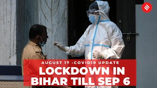 Coronavirus on August 17, Bihar extends lockdown till Sep 6